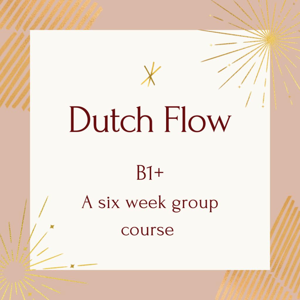courses dutch flow